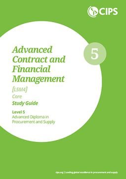 L5M4 Advanced Contract and Financial Management (CORE) - Study Guide