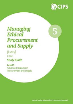 L5M5 Managing Ethical Procurement and Supply (CORE) Study Guide - Text Book