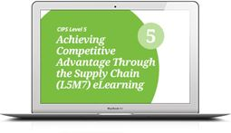 L5M7 Achieving Competitive Advantage Through the Supply Chain (ELECTIVE) - eLearning