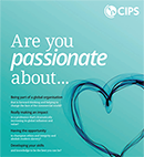 Passionate about working at CIPS?